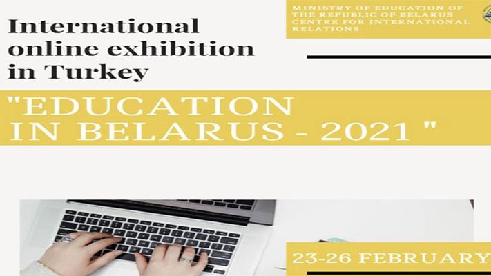 """Türkiye'de uluslararası eğitim çevrimiçi """"Belarus'ta Eğitim-2021"""" sergisi"""