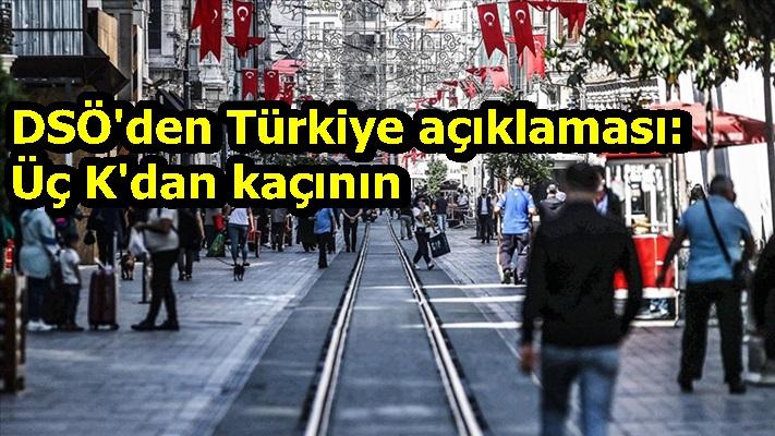 DSÖ'den Türkiye açıklaması: Üç K'dan kaçının
