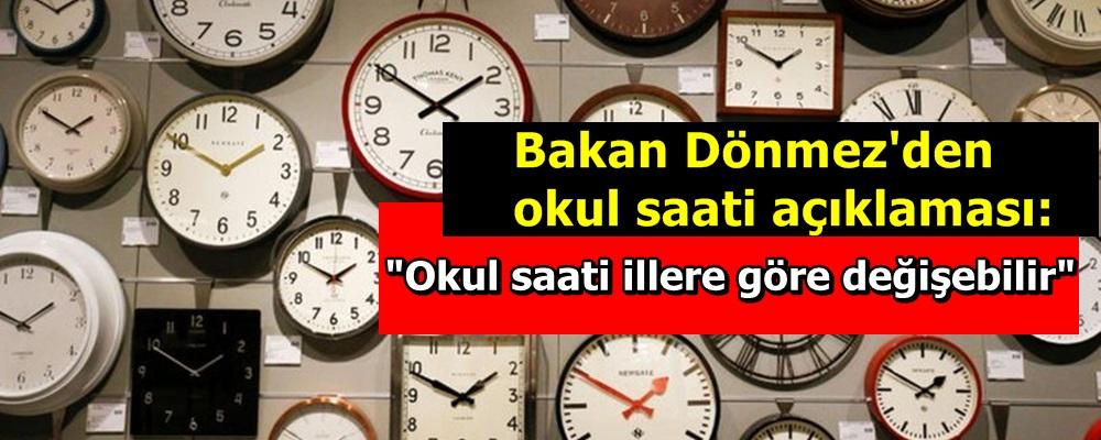 """Bakan Dönmez'den okul saati açıklaması: """"Okul saati illere göre değişebilir"""""""