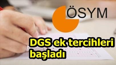 DGS ek tercihleri başladı