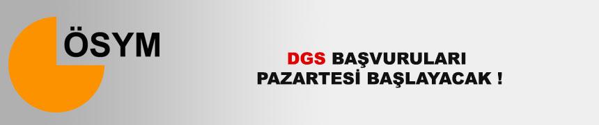 DGS başvuruları pazartesi başlayacak