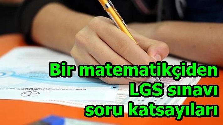 Bir matematikçiden LGS sınavı soru katsayıları