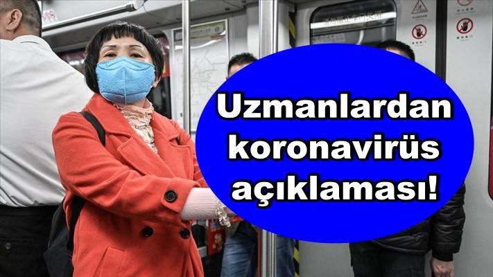 Uzmanlardan koronavirüs açıklaması!