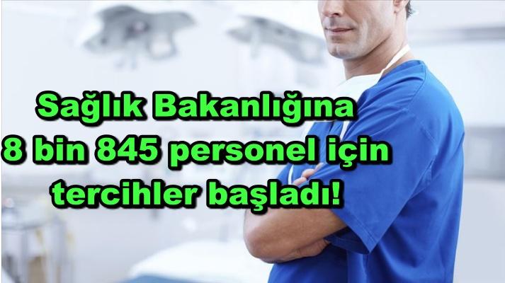 Sağlık Bakanlığına 8 bin 845 personel için tercihler başladı!