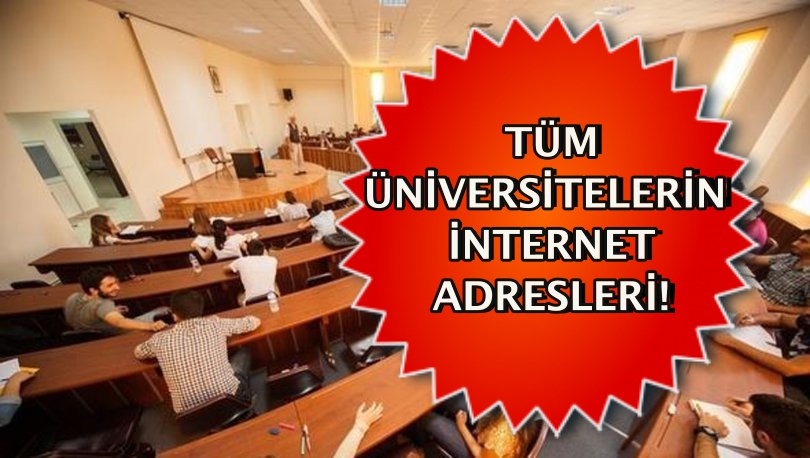 TÜM ÜNİVERSİTELERİN İNTERNET ADRESLERİ!