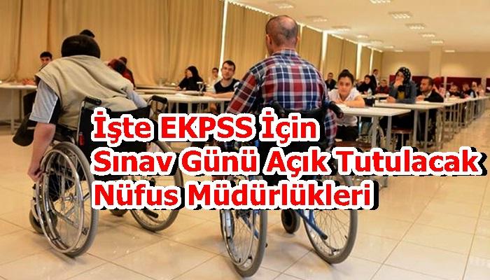 İşte EKPSS İçin Sınav Günü Açık Tutulacak Nüfus Müdürlükleri