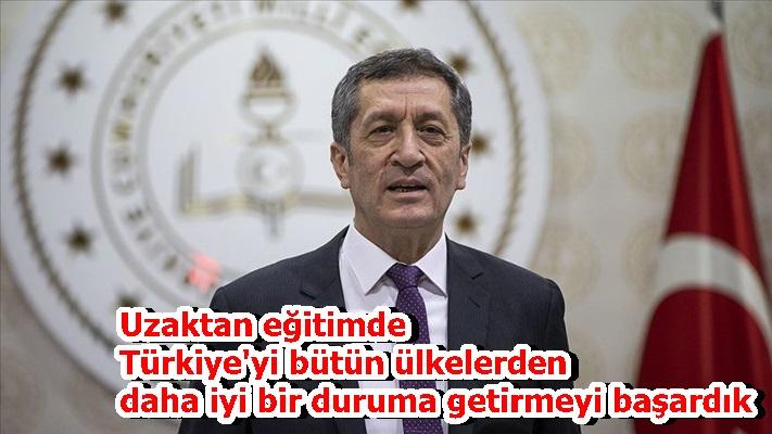Uzaktan eğitimde Türkiye'yi bütün ülkelerden daha iyi bir duruma getirmeyi başardık