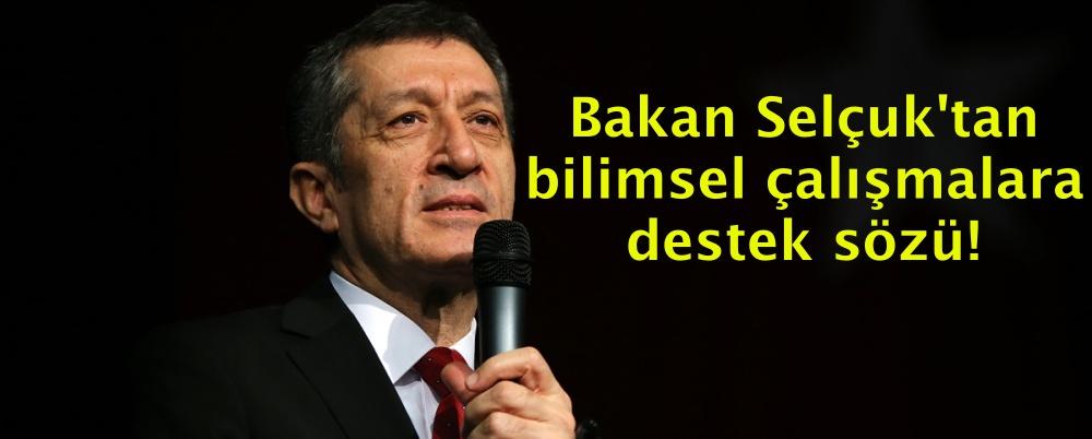 Bakan Selçuk'tan bilimsel çalışmalara destek sözü!