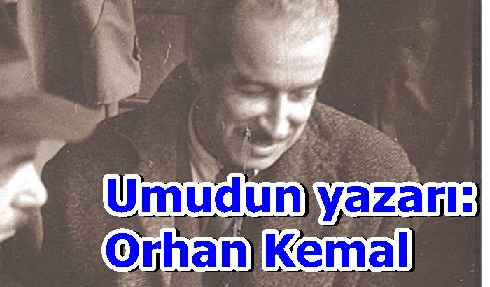 Umudun yazarı: Orhan Kemal