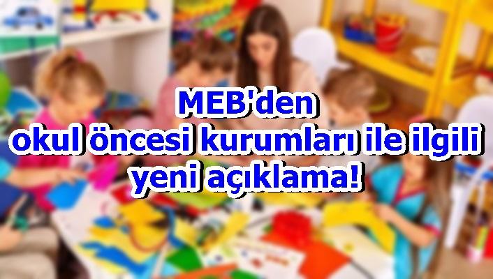 MEB'den okul öncesi kurumları ile ilgili yeni açıklama!