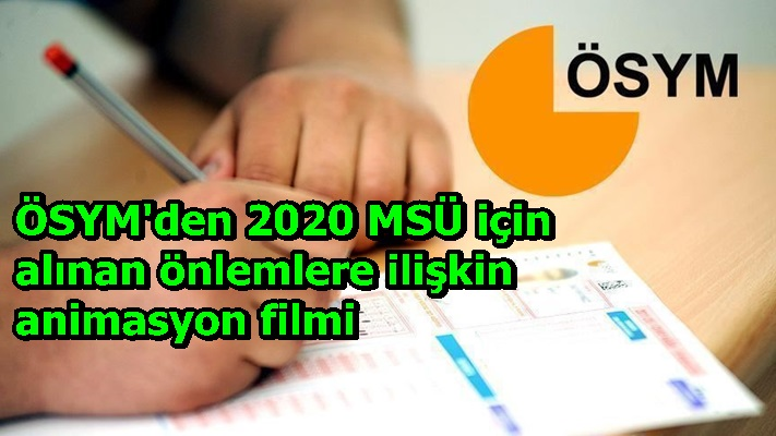 ÖSYM'den 2020 MSÜ için alınan önlemlere ilişkin animasyon filmi
