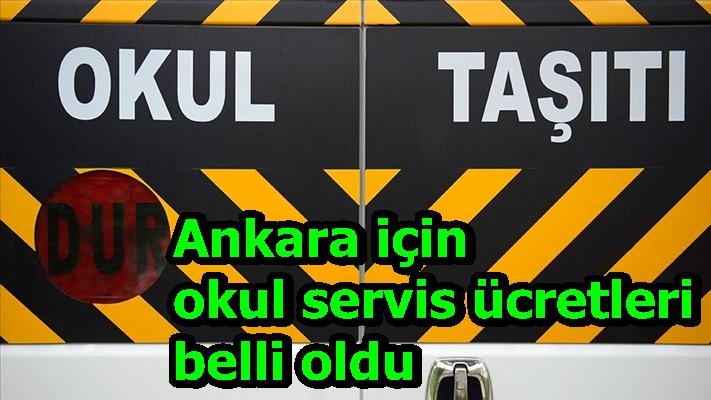 Ankara için okul servis ücretleri belli oldu