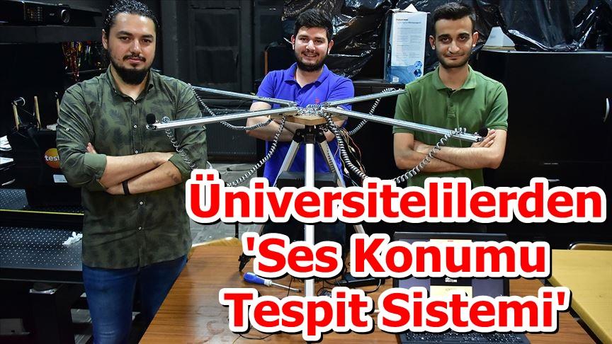 Üniversitelilerden 'Ses Konumu Tespit Sistemi'