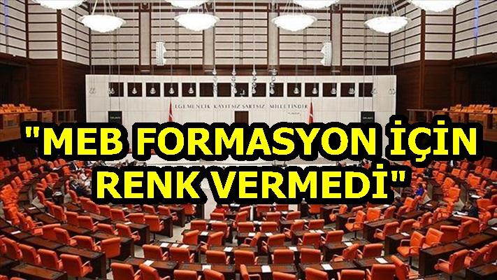 """""""MEB FORMASYON İÇİN RENK VERMEDİ"""""""