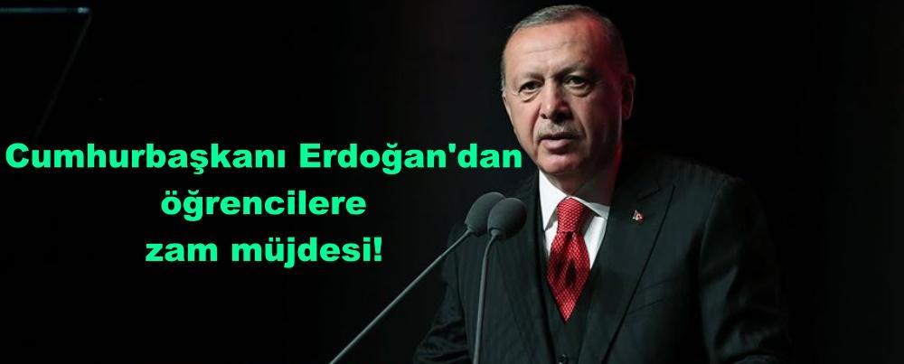 Cumhurbaşkanı Erdoğan'dan öğrencilere zam müjdesi!