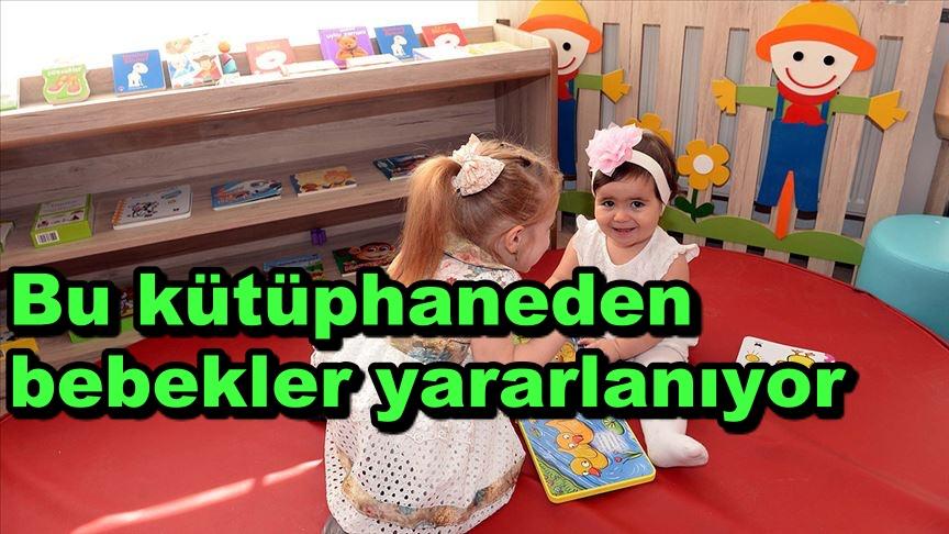 Bu kütüphaneden bebekler yararlanıyor