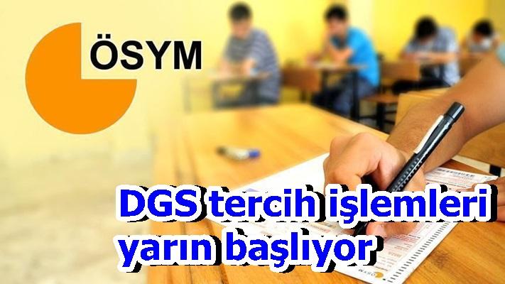 DGS tercih işlemleri yarın başlıyor