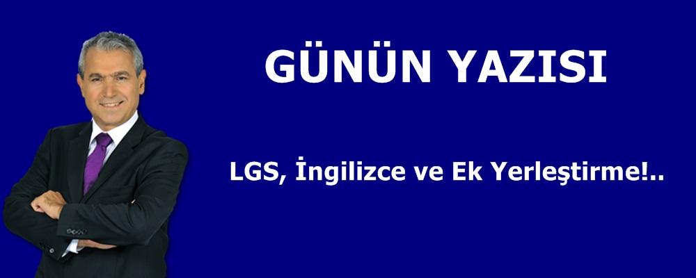 LGS, İngilizce ve Ek Yerleştirme!..