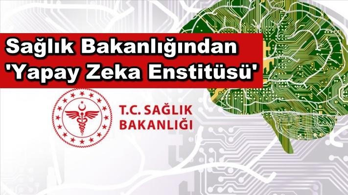 Sağlık Bakanlığından 'Yapay Zeka Enstitüsü'