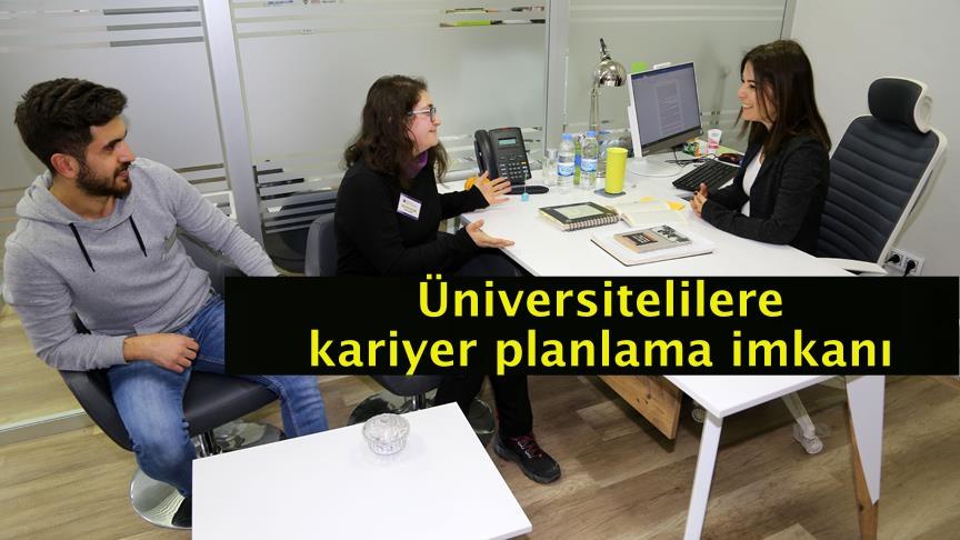 Üniversitelilere kariyer planlama imkanı