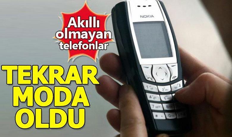 Akıllı olmayan cep telefonları yeniden moda oldu
