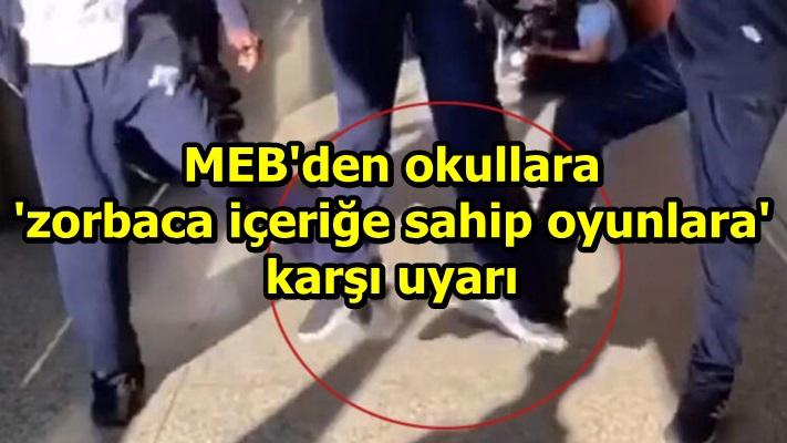 MEB'den okullara 'zorbaca içeriğe sahip oyunlara' karşı uyarı