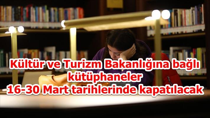 Kültür ve Turizm Bakanlığına bağlı kütüphaneler 16-30 Mart tarihlerinde kapatılacak