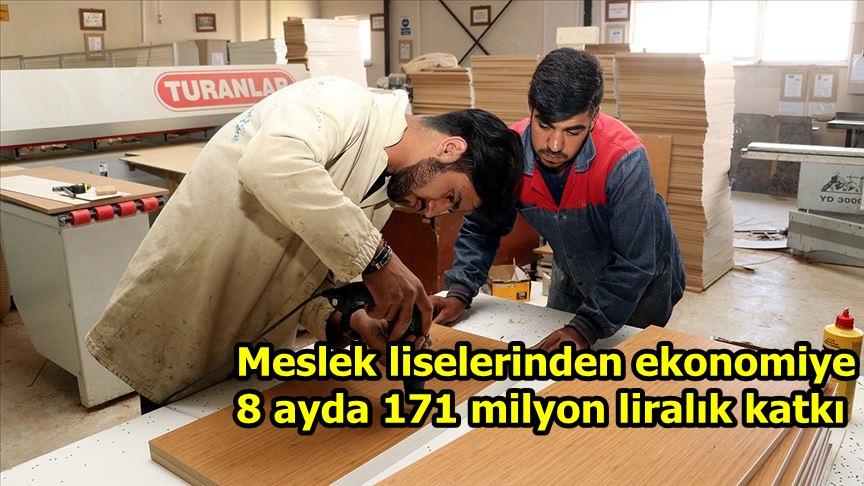 Meslek liselerinden ekonomiye 8 ayda 171 milyon liralık katkı