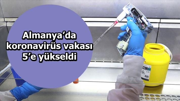 Almanya'da yeni tip koronavirüs vakası 5'e yükseldi