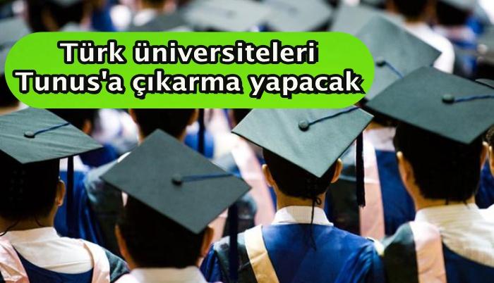 Türk üniversiteleri Tunus'a çıkarma yapacak