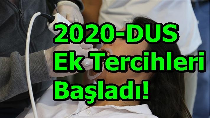 2020-DUS Ek Tercihleri Başladı!