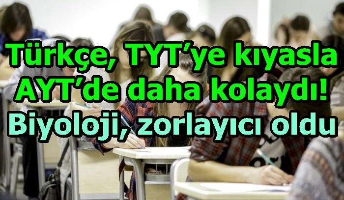 """""""Türkçe, TYT'ye kıyasla AYT'de daha kolaydı! Biyoloji, AYT'de caydırıcı seçenekleriyle zorlayıcı oldu"""
