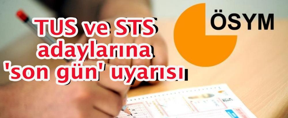 TUS ve STS adaylarına 'son gün' uyarısı
