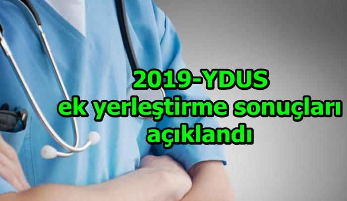 2019-YDUS ek yerleştirme sonuçları açıklandı
