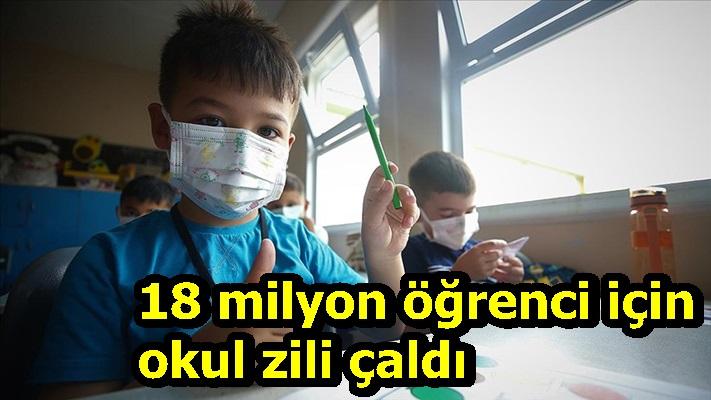 18 milyon öğrenci için okul zili çaldı