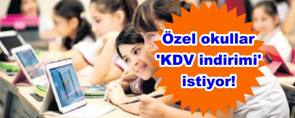 Özel okullar 'KDV indirimi' istiyor!
