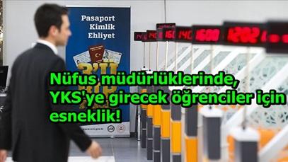 Nüfus müdürlüklerinde, YKS'ye girecek öğrenciler için esneklik!