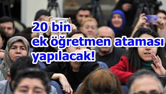 20 bin ek öğretmen ataması yapılacak!