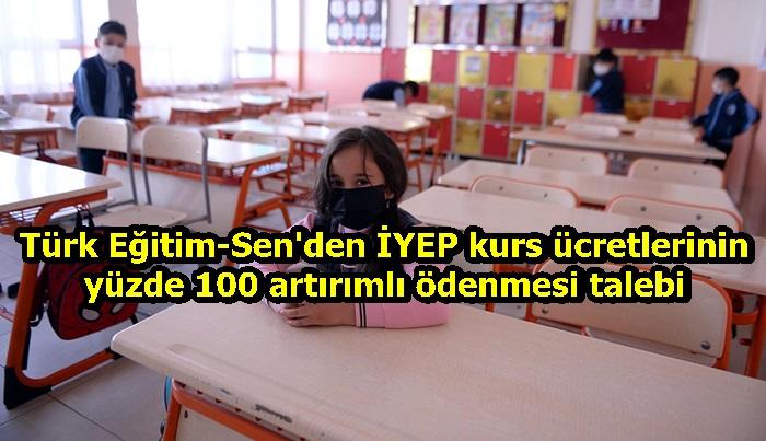 Türk Eğitim-Sen'den İYEP kurs ücretlerinin yüzde 100 artırımlı ödenmesi talebi