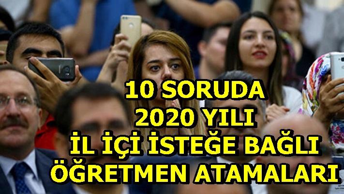 10 SORUDA 2020 YILI İL İÇİ İSTEĞE BAĞLI ÖĞRETMEN ATAMALARI