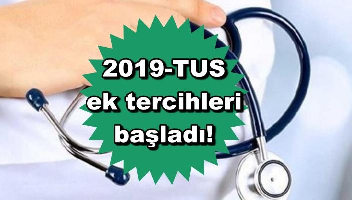 2019-TUS ek tercihleri başladı!