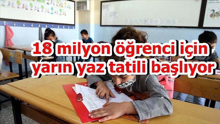 18 milyon öğrenci için yarın yaz tatili başlıyor