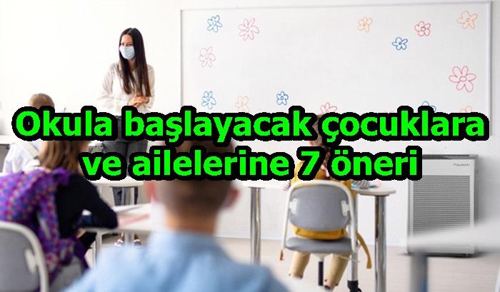 Okula başlayacak çocuklara ve ailelerine 7 öneri