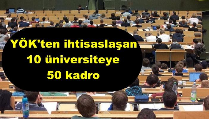 YÖK'ten ihtisaslaşan 10 üniversiteye 50 kadro