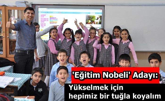 'Eğitim Nobeli' Adayı: Yükselmek için hepimiz bir tuğla koyalım