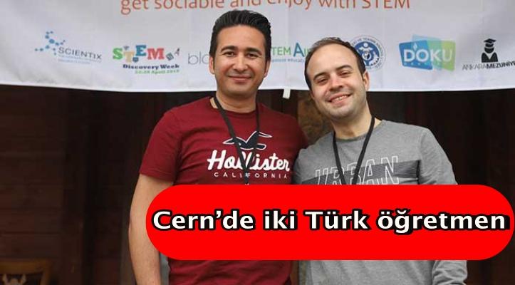 Cern'de iki Türk öğretmen
