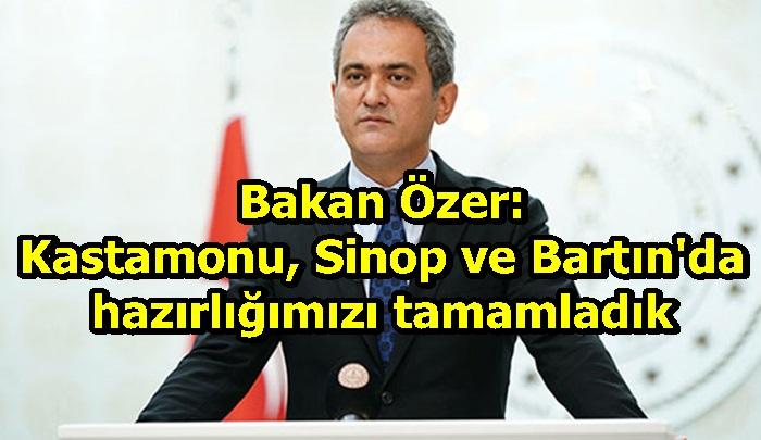Bakan Özer: Kastamonu, Sinop ve Bartın'da hazırlığımızı tamamladık