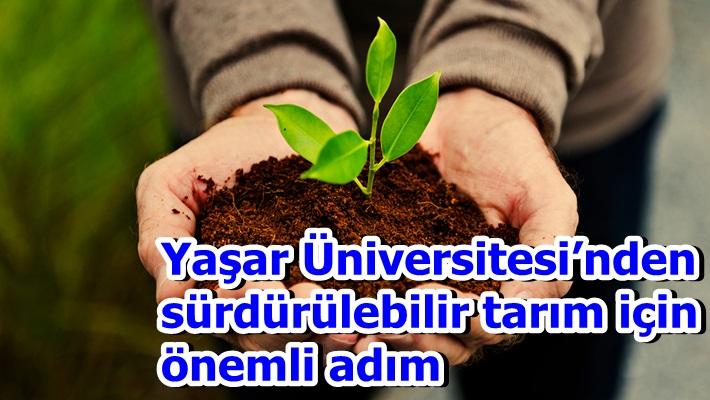 Yaşar Üniversitesi'nden sürdürülebilir tarım için önemli adım