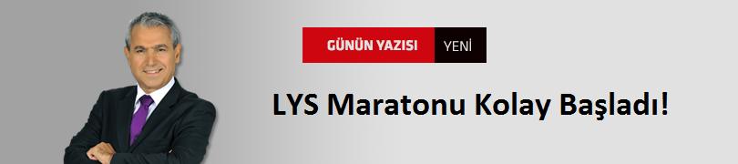 LYS Maratonu Kolay Başladı!