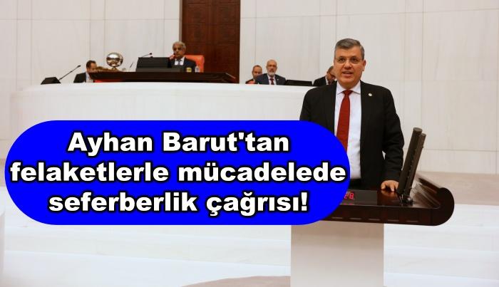Ayhan Barut'tan felaketlerle mücadelede seferberlik çağrısı!